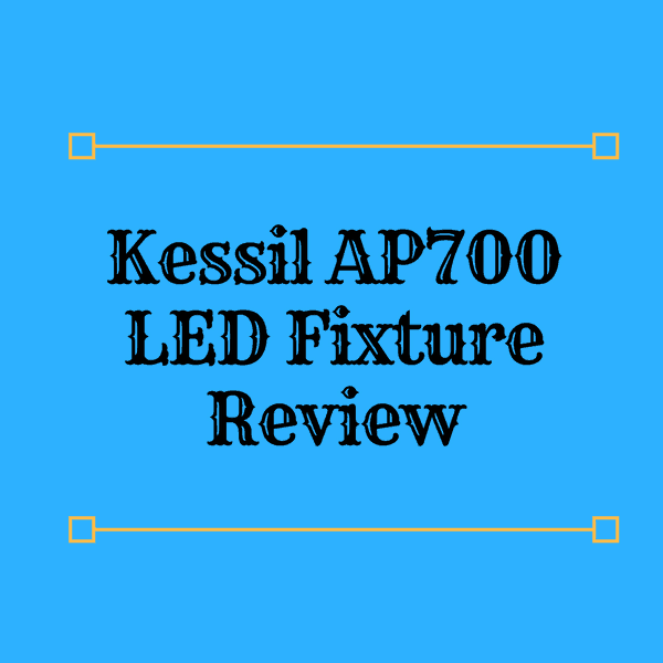 Kessil AP700 Review
