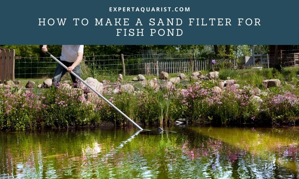 How to make a sand filter for fish pond