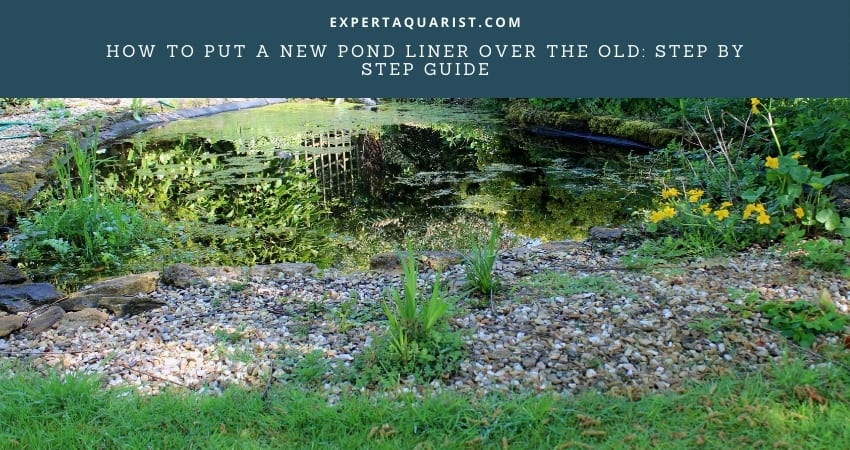 How To Put A New Pond Liner Over The Old